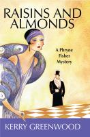 Cover image for Raisins and almonds Phryne Fisher Series, Book 9.