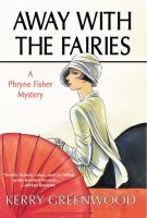 Cover image for Away with the fairies Phryne Fisher Series, Book 11.