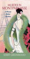 Cover image for Murder in montparnasse Phryne Fisher Series, Book 12.