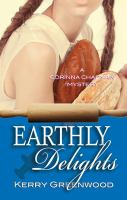 Cover image for Earthly delights Corinna Chapman Mystery Series, Book 1.
