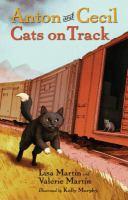 Imagen de portada para Anton and Cecil : cats on track