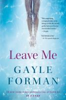 Cover image for Leave me A Novel.