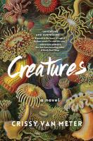 Cover image for Creatures : a novel