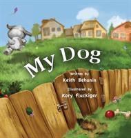 Imagen de portada para My dog / Keith Behunin and Kory Fluckinger.