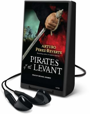 Cover image for Pirates of the Levant. bk. 6 The adventures of Captain Alatriste series