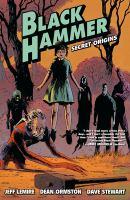 Imagen de portada para Black Hammer. Vol. 1 [graphic novel] : Secret origins