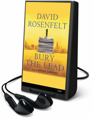 Cover image for Bury the lead. bk. 3 [Playaway] : Andy Carpenter series