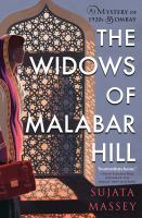 Cover image for The widows of Malabar Hill. bk. 1 : Perveen Mistry mysteries series