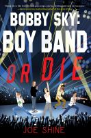 Cover image for Bobby Sky : boy band or die