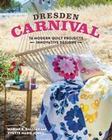 Cover image for Dresden carnival : 16 modern quilt projects, innovative designs