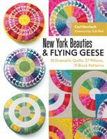 Cover image for New York beauties & flying geese : 10 dramatic quilts, 27 pillows, 31 block patterns