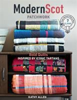 Cover image for Modern Scot patchwork : bold quilts inspired by iconic tartans