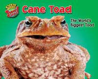 Cover image for Cane toad : the world's biggest toad