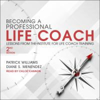 Cover image for Becoming a professional life coach lessons from the institute of life coach training, 2nd edition