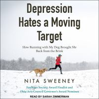 Cover image for Depression hates a moving target How running with my dog brought me back from the brink.