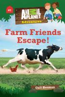 Cover image for Farm friends escape!. bk. 2 : Animal Planet adventures series