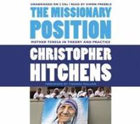 Imagen de portada para The missionary position Mother Teresa in theory and practice