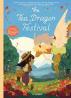 Cover image for The Tea Dragon Festival [graphic novel]