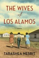 Cover image for The wives of Los Alamos : a novel