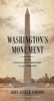 Cover image for Washington's monument : and the fascinating history of the obelisk