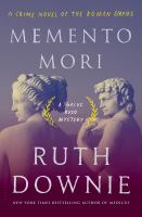 Cover image for Memento mori. bk. 8 | a crime novel of the Roman empire : Medicus investigation series