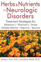 Cover image for Herbs & nutrients for neurologic disorders : treatment strategies for Alzheimer's, Parkinson's, stroke, multiple sclerosis, migraine, seizures