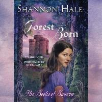 Cover image for Forest born. bk. 4 Books of Bayern series