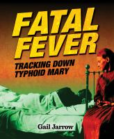 Cover image for Fatal fever : tracking down Typhoid Mary