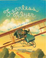 Imagen de portada para Fearless flyer : Ruth Law and her flying machine