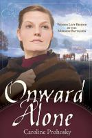 Cover image for Onward alone : Women left behind by the Mormon Battalion