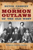 Cover image for Butch Cassidy and other Mormon outlaws of the Old West