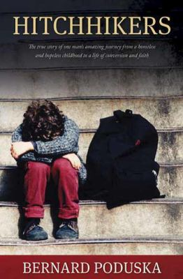 Cover image for Hitchhikers : one man's amazing journey from a homeless and hopeless childhood to a life of conversion and faith