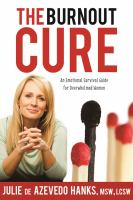 Cover image for The burnout cure : an emotional survival guide for overwhelmed women