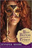 Cover image for Miss Burton unmasks a prince : a regency romance