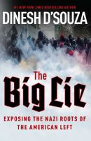 Cover image for The big lie : exposing the Nazi roots of the American left