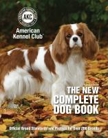 Cover image for The new complete dog book : official breed standards and profiles for over 200 breeds