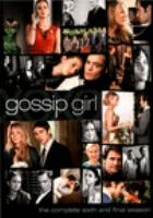 Cover image for Gossip girl. Season 6, Complete and final [videorecording DVD]