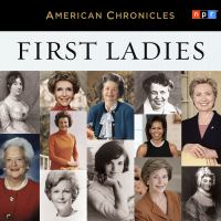 Cover image for First ladies [sound recording CD] : American chronicles series