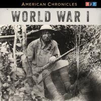 Cover image for World War I [sound recording CD] : American chronicles series