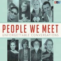 Cover image for People we meet [sound recording CD] : unforgettable conversations.