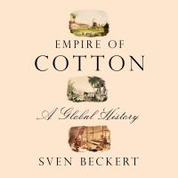 Cover image for Empire of cotton [sound recording CD] : a global history