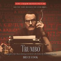 Cover image for Trumbo a biography of the Oscar-winning screenwriter who broke the Hollywood blacklist