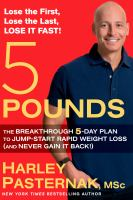 Cover image for 5 pounds : the breakthrough 5-day plan to jump-start rapid weight loss (and never gain it back!)
