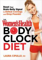 Cover image for The women's health body clock diet : the 6-week plan to reboot your metabolism and lose weight naturally
