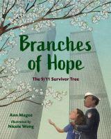 Imagen de portada para Branches of hope : the 9/11 Survivor Tree
