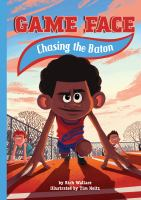 Cover image for Chasing the baton. bk. 2 : Game face series