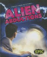 Cover image for Alien abductions : Unexplained mysteries series
