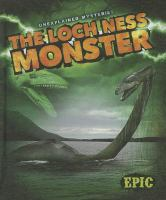 Cover image for The Loch Ness monster : Unexplained mysteries series