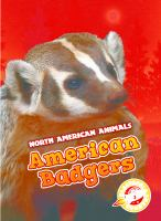 Cover image for North American animals : American badgers