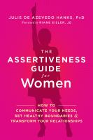 Cover image for The assertiveness guide for women How to Communicate Your Needs, Set Healthy Boundaries, and Transform Your Relationships.
